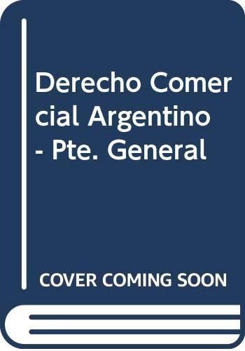 DERECHO COMERCIAL ARGENTINO. TOMO 1: PARTE GENERAL. TOMO 2: DOCTRINA GENERAL DE LOS CONTRATOS ...