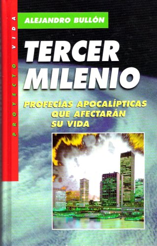 Tercer Milenio Profecias Apocalipticas Que Afectaran Su: Alejjandro Bullon
