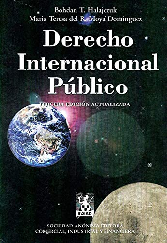 DERECHO INTERNACIONAL PUBLICO. 3ª ED. ACTUALIZADA: HALAJCZUK, BOHDAN T.; MOYA DOMINGUEZ, Mª ...