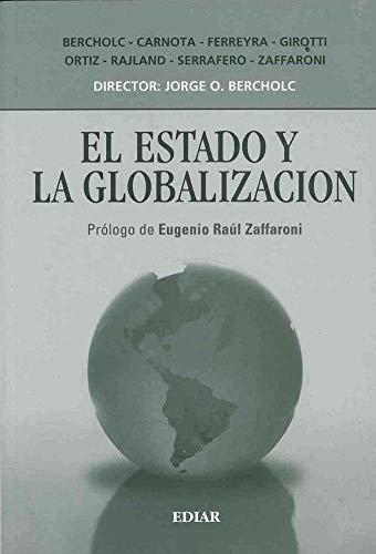 EL ESTADO Y LA GLOBALIZACION: BERCHOLC, JORGE