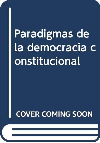 9789505742462: Paradigmas de la democracia constitucional.