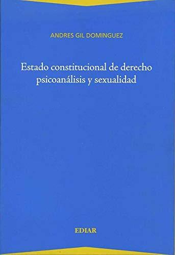 Estado constitucional de derecho psicoanalisis y sexualidad.: Gil Dominguez, Andrés