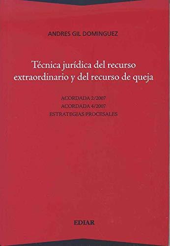 Tecnica juridica del recurso extraordinario y del: Gil Dominguez, Andrés