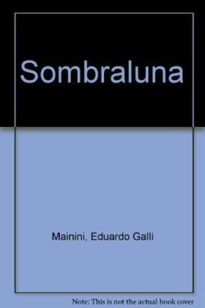 Sombraluna (Spanish Edition): Eduardo Galli Mainini,
