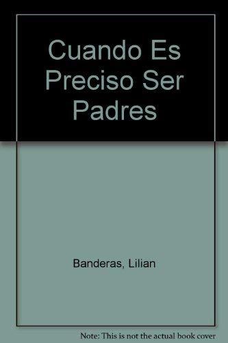 9789505772353: Cuando Es Preciso Ser Padres (Spanish Edition)
