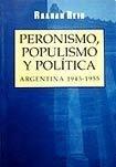 9789505772483: Peronismo, Populismo y Politica (Spanish Edition)