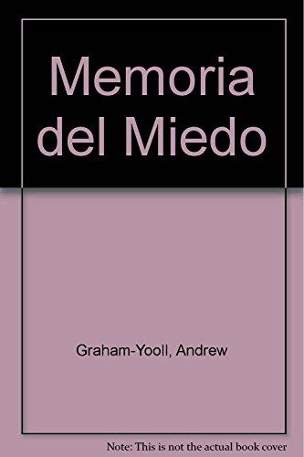 MEMORIA DEL MIEDO (RETRATO DE UN EXILIO): GRAHAM-YOOLL, ANDREW