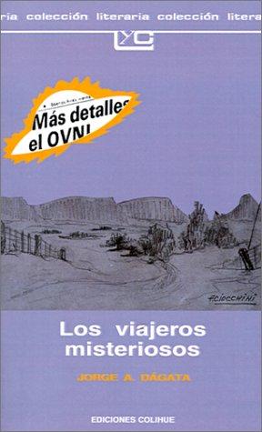 Viajeros Misteriosos, Los (Paperback): Jorge A. Dagata