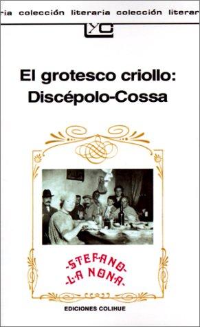 9789505810741: El Grotesco Criollo: Discepolo-Cossa (Coleccion Literaria Lyc (Leer y Crear)) (Spanish Edition)