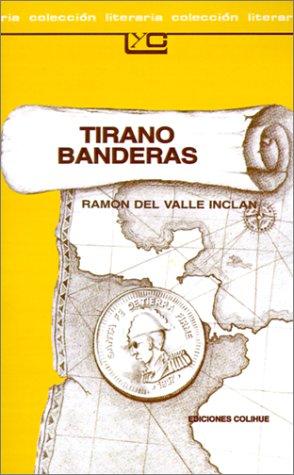 9789505810765: Tirano Banderas: Novela de Tierra Caliente (Spanish Edition)