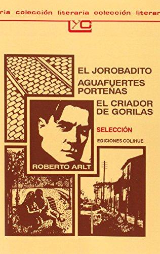 9789505811038: El Jorobadito: Aguafuertes Portenas: El Criador de Gorilas: Seleccion (Coleccion Literaria Lyc (Leer y Crear))