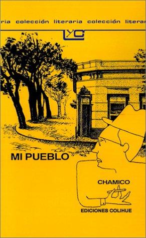 Mi Pueblo (Coleccion Literaria Lyc (Leer y Crear)) (Spanish Edition): Chamico