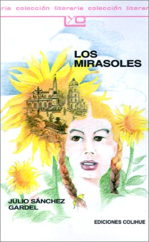 Los Mirasoles Spanish Edition: Julio Sanchez Gardel