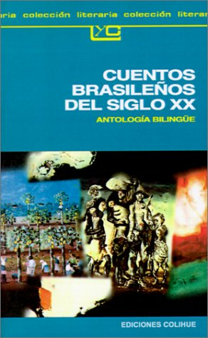 Cuentos Brasilenos del Siglo XX: Antologia Bilingue: Pagliai, Lucila, Drummond