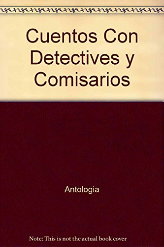 9789505811168: Cuentos con detectives y comisarios antologia
