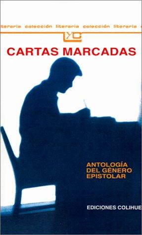 9789505811359: Cartas Marcadas: Antologia del Genero Epistolar (Spanish Edition)