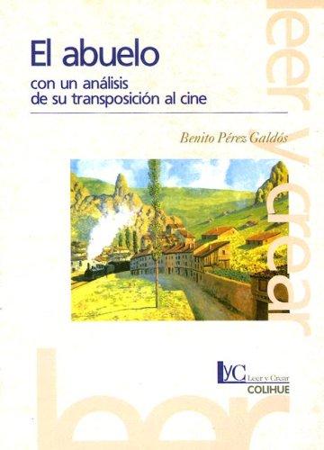 9789505811557: El Abuelo: Con un Analisis de su Transposicion al Cine (Coleccion Literaria Lyc (Leer y Crear))