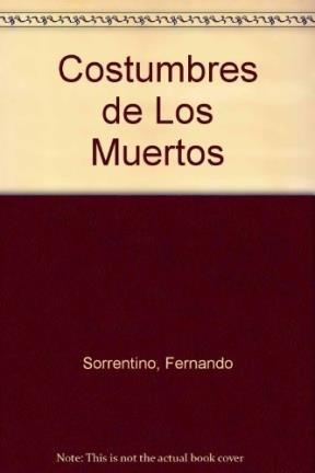 Costumbres de Los Muertos (Spanish Edition): Sorrentino, Fernando