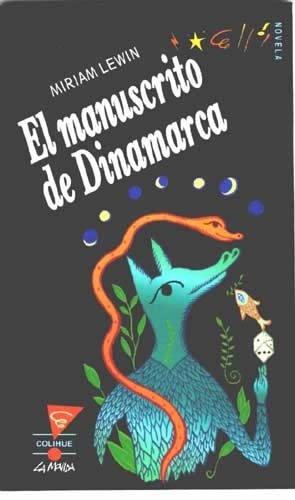 Manuscrito de Dinamarca (Spanish Edition) (9789505812257) by Miriam Lewin