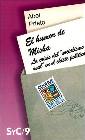 9789505812493: El Humor de Misha: La Crisis del Socialismo Real En El Chiste Politico (Coleccion Signos y Cultura) (Spanish Edition)