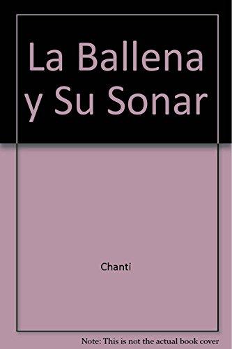 9789505812530: La Ballena y Su Sonar (Spanish Edition)