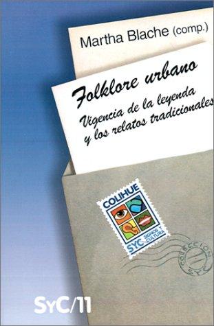 Folklore Urbano: Vigencia de la Leyenda y: Blache, Martha, Degh,