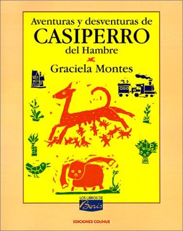 Aventuras y desventuras de Casiperro del Hambre: Graciela Montes; Illustrator-Oscar