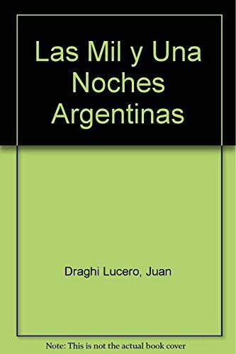 Las Mil y Una Noches Argentinas (Spanish: Juan Draghi Lucero
