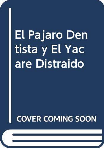 9789505814824: El Pajaro Dentista y El Yacare Distraido