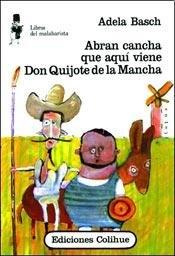 9789505815432: Abran Cancha Que Aqui Viene Don Quijote de L