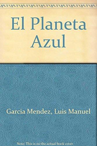 El Planeta Azul (Spanish Edition): Garcia Mendez, Luis
