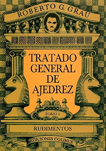 9789505816071 Tratado General De Ajedrez Tomo 1 Abebooks Grau R 9505816073