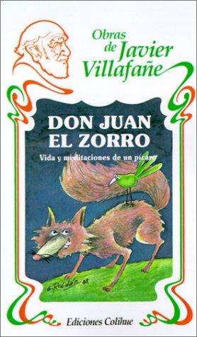 Don Juan el Zorro: Vida y Meditaciones de un Picaro (Spanish Edition): Javier Villafane