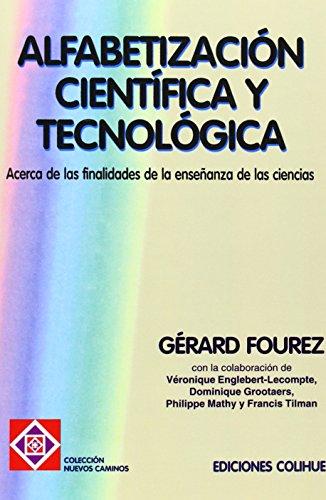 9789505816378: Alfabetizacion Cientifica y Tecnologica: Acerca de las Finalidades de la Ensenanza de las Ciencias (Spanish Edition)