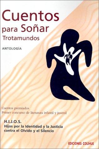 9789505816576: Cuentos Para Sonar Trotamundos: Concurso de Literatura Infantil y Juvenil (Spanish Edition)