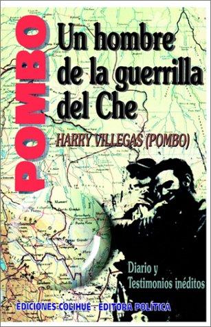 9789505816675: Pombo: Un Hombre de La Guerrilla del Che: Diario y Testimonio Ineditos (Spanish Edition)