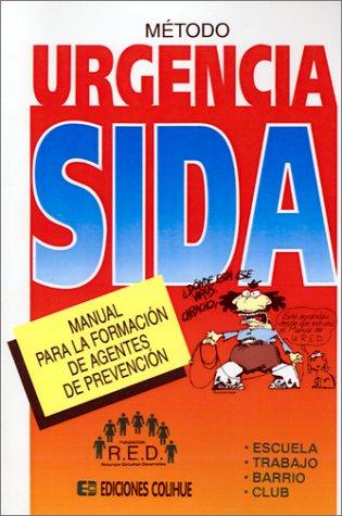 Metodo Urgencia Sida: Manual Para La Formacion de Agentes de Prevencion: Varios