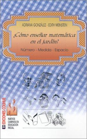 9789505817023: Como Ensenar Matematica en el Jardin: Numero - Medida - Espacio