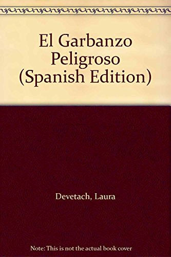 9789505817429: El Garbanzo Peligroso (Spanish Edition)