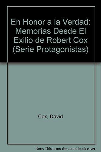 9789505817870: En Honor a la Verdad: Memorias Desde El Exilio de Robert Cox (Serie Protagonistas) (Spanish Edition)