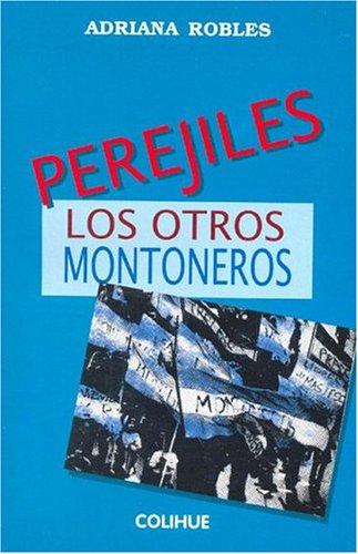 Perejiles, Los Otros Montoneros (Spanish Edition): Adriana Robles