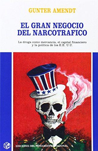 9789505817931: Gran Negocio del Narcotrafico: La Droga Como Mercancia, El Capital Financiero y La Politica de Los Estados Unidos (Spanish Edition)