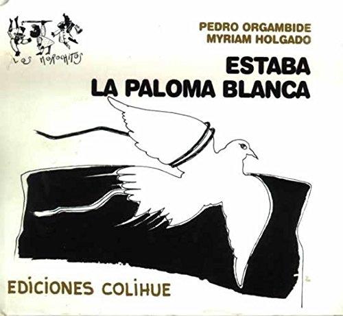 9789505818402: Estaba La Paloma Blanca (Spanish Edition)