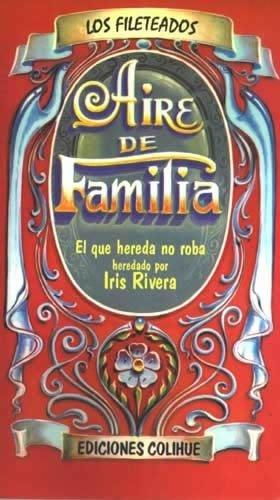 9789505818976: Aire de Familia: El Que Hereda No Roba (Los Fileteados) (Spanish Edition)