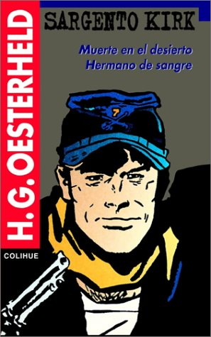 9789505819102: Sargento Kirk. Muerte En El Desierto. Hermano de Sangre (Serie Oesterheld) (Spanish Edition)