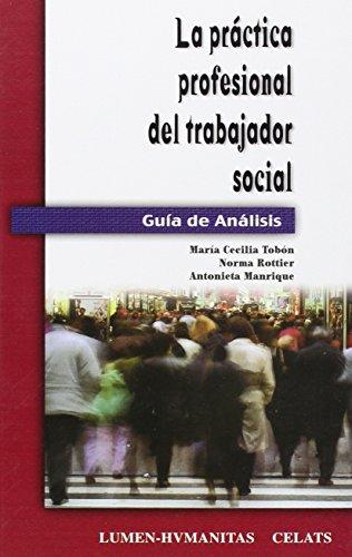9789505821518: PRACTICA PROFESIONAL TRABAJADOR SOCIAL (Coleccion Hvmanitas-Celats)