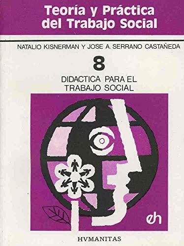 DIDACTICA PARA EL TRABAJO SOCIAL. TOMO 8: KISNERMAN, NATALIO