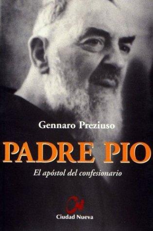 9789505861231: Padre Pio - El Apostol del Confesionario (Spanish Edition)