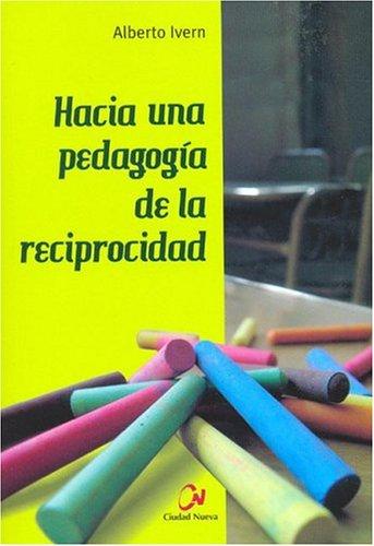 9789505861859: Hacia Una Pedagogia de La Reciprocidad