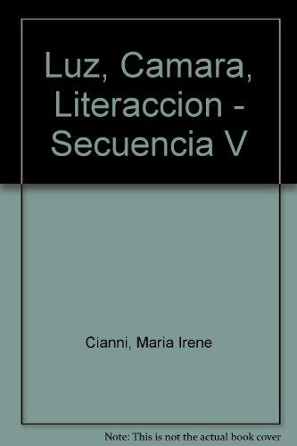 Luz, Camara, Literaccion - Secuencia V (Spanish Edition): Cianni, Maria Irene